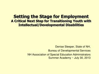 Denise Sleeper, State of NH,  Bureau of Developmental Services