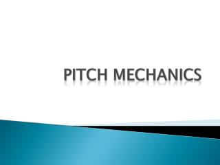 Pitch Mechanics