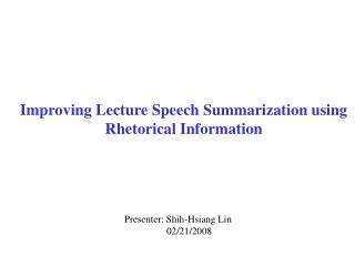 Improving Lecture Speech Summarization using Rhetorical Information