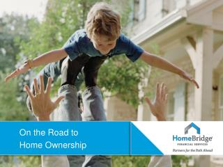 On the Road to  Home Ownership