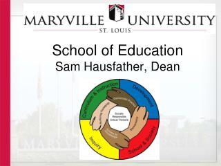 School of Education Sam Hausfather, Dean