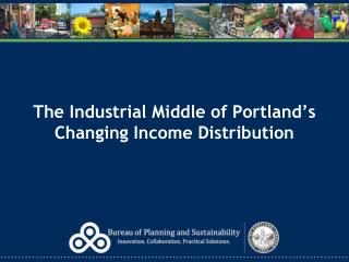 The Industrial Middle of Portland's Changing Income Distribution