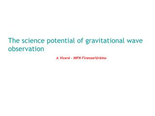 The science potential of gravitational wave observation
