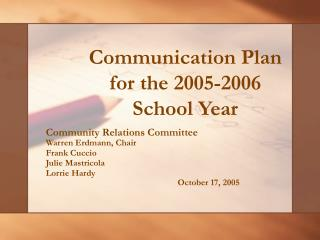 Communication Plan for the 2005-2006 School Year