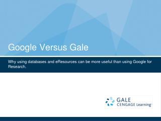 Google Versus Gale