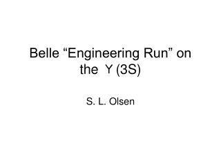 "Belle ""Engineering Run"" on the  Υ (3S)"