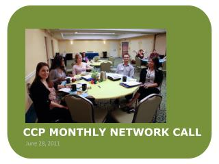 CCP MONTHLY  NETWORK CALL