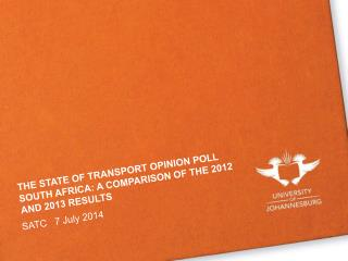 THE STATE OF TRANSPORT OPINION POLL SOUTH AFRICA: A COMPARISON OF THE 2012 AND 2013 RESULTS