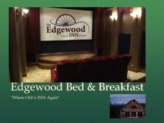 Edgewood Bed & Breakfast