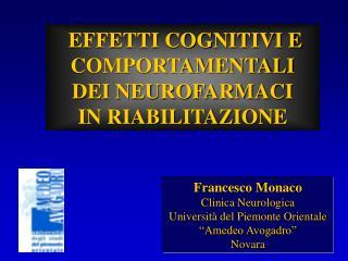 """Francesco Monaco Clinica Neurologica Università del Piemonte Orientale  """"Amedeo Avogadro"""" Novara"""