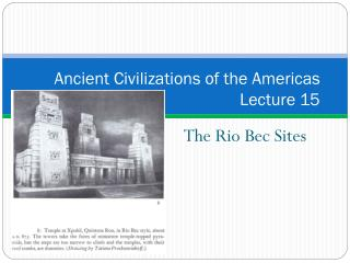 Ancient Civilizations of the Americas   Lecture 15