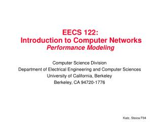 EECS 122:  Introduction to Computer Networks  Performance Modeling