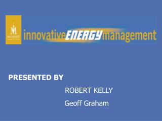 PRESENTED BY ROBERT KELLY                           Geoff Graham