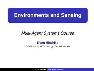 Environments and Sensing