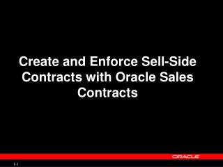 Create and Enforce Sell-Side Contracts with Oracle Sales Contracts
