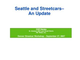 Seattle and Streetcars–  An Update