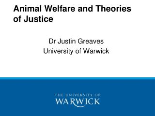 Animal Welfare and Theories of Justice