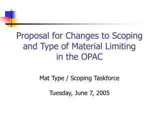 Proposal for Changes to Scoping and Type of Material Limiting in the OPAC