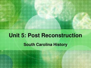 Unit 5: Post Reconstruction