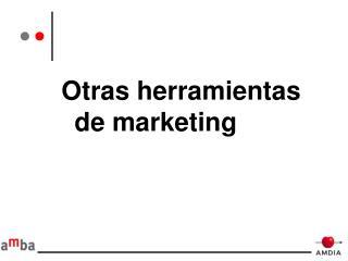 Otras herramientas de marketing