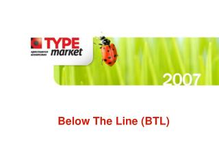Below The Line  ( BTL)