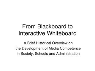 From Blackboard to Interactive Whiteboard
