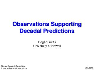 Observations Supporting  Decadal Predictions
