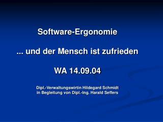 Software-Ergonomie ... und der Mensch ist zufrieden WA 14.09.04