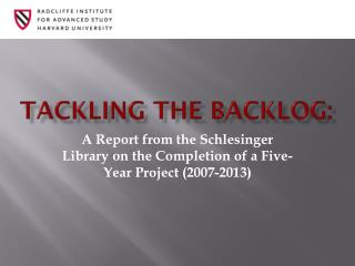 Tackling the Backlog: