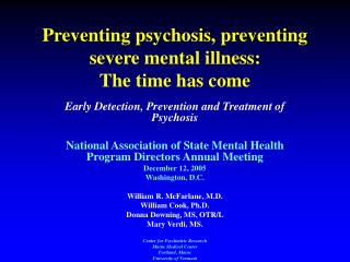 Preventing psychosis, preventing severe mental illness:   The time has come