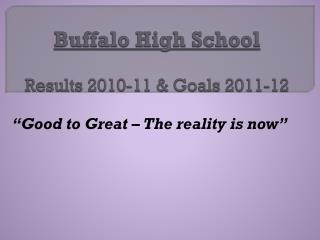 Buffalo High School Results 2010-11 & Goals 2011-12