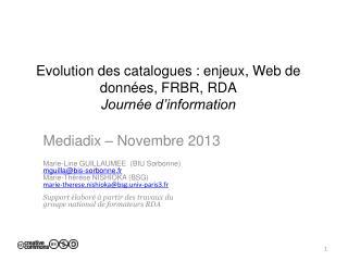 Evolution des catalogues : enjeux ,  Web  de données, FRBR, RDA Journée d'information