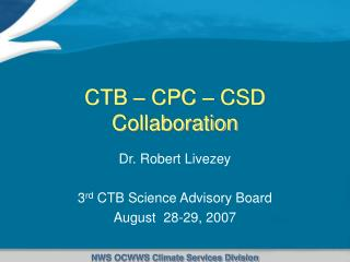 CTB – CPC – CSD Collaboration