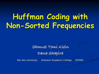 Huffman Coding with  Non-Sorted Frequencies