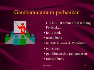 Gambaran umum perbankan