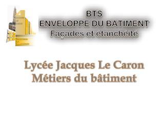 Lycée Jacques Le Caron Métiers du bâtiment