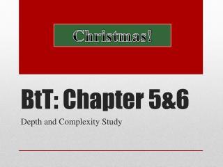 BtT : Chapter 5&6
