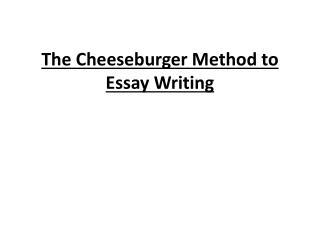 The Cheeseburger Method to Essay Writing