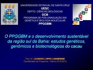 UNIVERSIDADE ESTADUAL DE SANTA CRUZ -  UESC  - DEPTO. CIÊNCIAS BIOLÓGICAS -  DCB  -