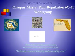 Florida SUS Board of Governors Campus Master Plan Regulation 6C-21 Workgroup