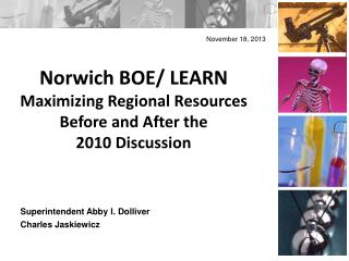 Norwich BOE/ LEARN Maximizing Regional Resources Before and After the  2010 Discussion
