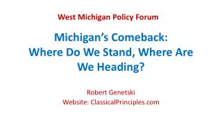 Michigan�s Comeback:  Where Do We Stand, Where Are We Heading?