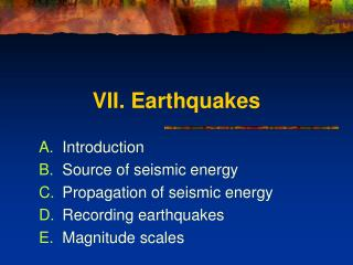 VII. Earthquakes