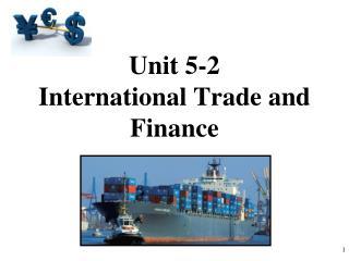 Unit 5-2 International Trade and Finance
