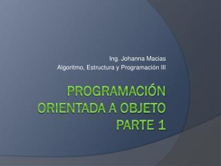 Programación Orientada a  Objeto Parte 1