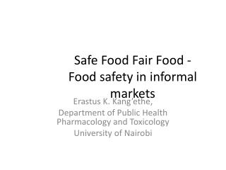 Safe Food Fair Food -  Food safety in informal markets
