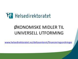 ØKONOMISKE MIDLER TIL UNIVERSELL UTFORMING