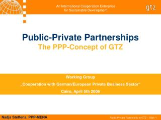 Public-Private Partnerships The PPP-Concept of GTZ