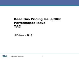 Dead Bus Pricing Issue/CRR Performance Issue TAC