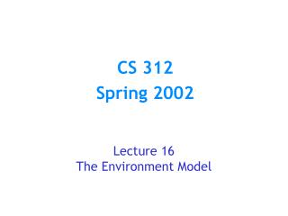 Lecture 16 The Environment Model